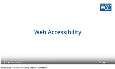 Introduction to Web Accessibility and W3C Standards Video
